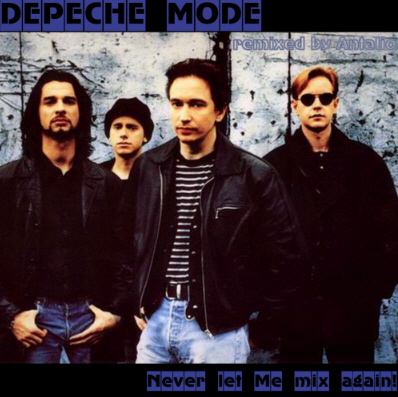 Depeche Mode - Never Let Me Mix Again!